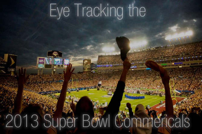 Eye Tracking the 2013 Super Bowl Commercials